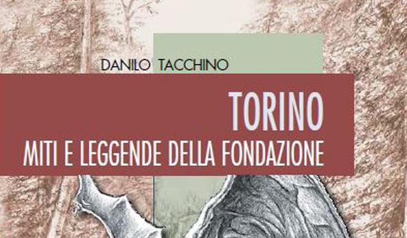 Photo of Miti e leggende sulla nascita di Torino nei racconti di Danilo Tacchino